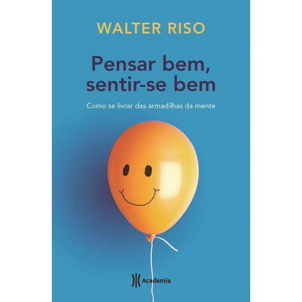 9788542201147 - PENSAR BEM, SENTIR-SE BEM - WALTER RISO