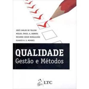 9788521621171 - QUALIDADE - GESTÃO E MÉTODOS - MIGUEL ÁNGEL AIRES BORRÁS, RICARDO COSER MERGULHÃO