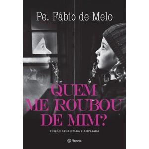 9788542201604 - QUEM ME ROUBOU DE MIM? - FÁBIO DE MELO