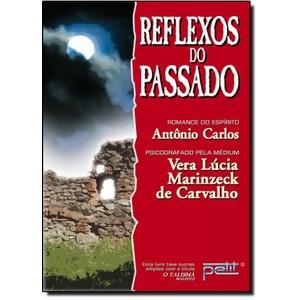 9788572531306 - REFLEXOS DO PASSADO - VERA LUCIA MARINZECK DE CARVALHO