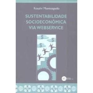 9788576151814 - SUSTENTABILIDADE SOCIOECONOMICO VIA WEBSERVICE - ROSALVA MARIA TEOFILO MANTEAGUDO