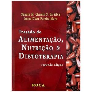 9788572418720 - TRATADO DE ALIMENTAÇÃO, NUTRIÇÃO & DIETOTERAPIA - 2ª ED. - SANDRA M. CHEMIN S. DA SILVA, JOANA D`ARC PEREIRA MURA