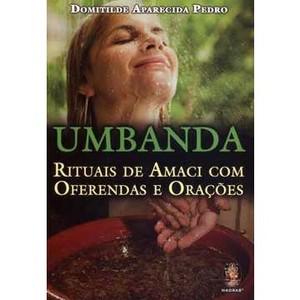 9788537007686 - UMBANDA - RITUAIS DE AMACI COM OFERENDAS E ORAÇÕES - DOMITILDE APARECIDA PEDRO