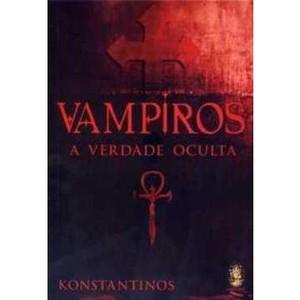 9788537001530 - VAMPIROS A VERDADE OCULTA - KONSTANTINOS